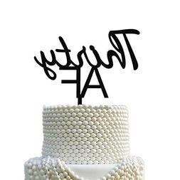 Thirty AF Cake Topper Black Anniversary